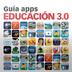Guía apps Educación 3.0
